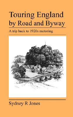 Touring England Road and Byway by Sydney R Jones