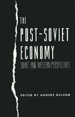 The Post-Soviet Economy: Soviet and Western Perspectives Anders Aslund