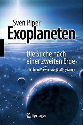 Exoplaneten: Die Suche Nach Einer Zweiten Erde  by  Sven Piper