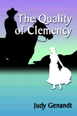 The Quality of Clemency  by  Judy Genandt