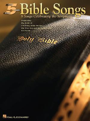 Bible Songs: 8 Songs Celebrating the Scriptures Hal Leonard Publishing Company