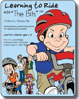 Learning to Ride with The Bits  by  Harvey Nix