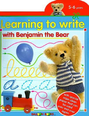 Learning to Write with Benjamin the Bear: Wipe & Clean Book  by  Cassandra Eason