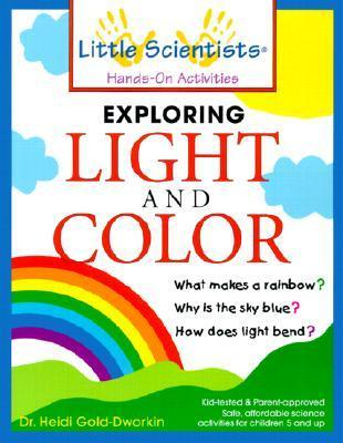 Exploring Light and Color Heidi Gold-Dworkin