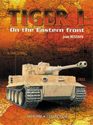 Tiger I On The Eastern Front  by  Jean Restayn