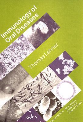 Immunology of Oral Diseases  by  Thomas Lehner