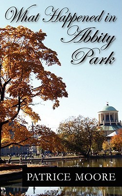 What Happened in Abbity Park  by  Patrice Moore