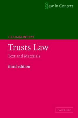 Trusts Law: Text And Materials  by  Graham Moffat