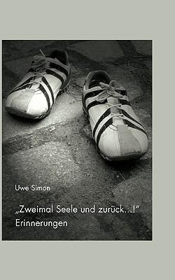 Zweimal Seele Und Zurck ...! Uwe Simon
