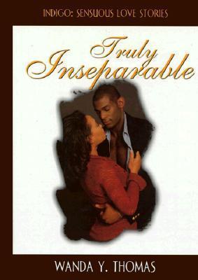 Truly Inseparable  by  Wanda Y. Thomas