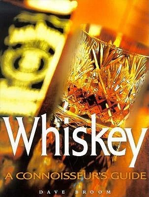 Whiskey:A Connoisseurs Guid  by  Dave Broom