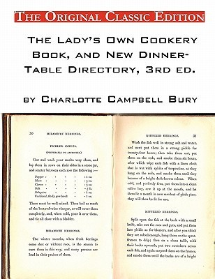 The Ladys Own Cookery Book, and New Dinner-Table Directory, 3rd Ed.,  by  Charlotte Campbell Bury - The Original Classic Edition by Charlotte Bury