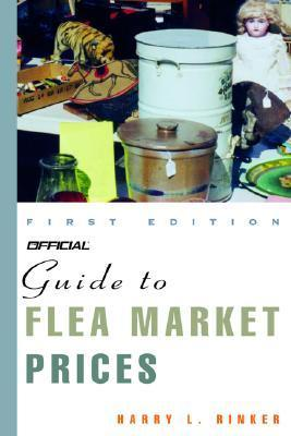 Official Guide to Flea Market Prices, 1st Edition Harry Rinker