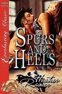 Spurs and Heels [Divine Creek Ranch 5] [The Heather Rainier Collection] Heather Rainier