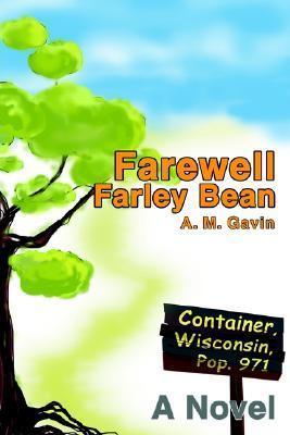 Farewell Farley Bean  by  Anthony M. Gavin
