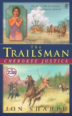 Cherokee Justice (The Trailsman #238)  by  Jon Sharpe