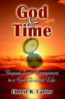 God and Time Cheryl R. Carter