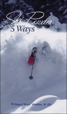 Ski Powder 5 Ways Stuart Gordon