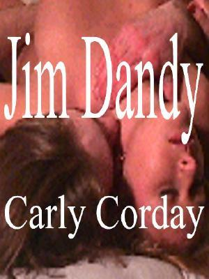 Jim Dandy Carly Corday