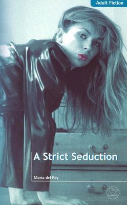 A Strict Seduction Maria Del Rey