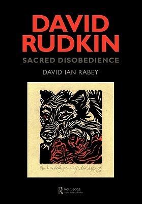 David Rudkin: Sacred Disobedience: An Expository Study of His Drama 1959-1994 David Ian Rabey