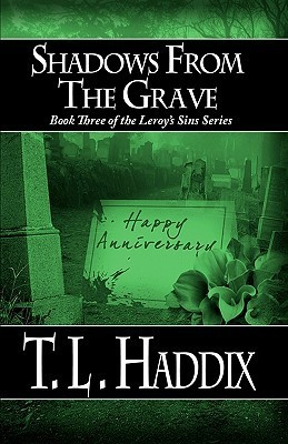 Shadows from the Grave (Shadows Collection/Leroys Sins, #3)  by  T.L. Haddix