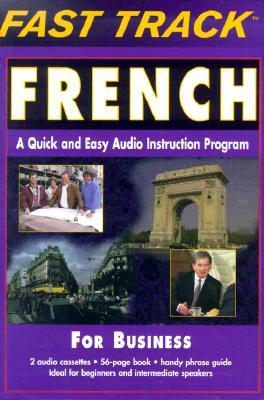 Fast Track French: A Quick and Easy Audio Instruction Program [With 56 Page Book]  by  Henry S. Raymond