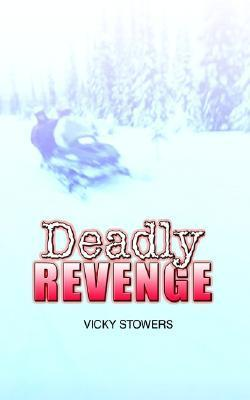 Deadly Revenge Vicky Stowers