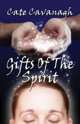 Gifts Of The Spirit Cate Cavanagh