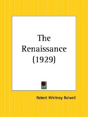 The Renaissance  by  Robert Whitney Bolwell