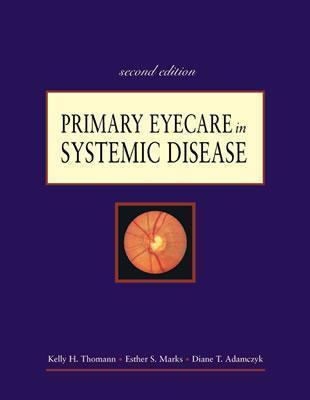 Primary Eyecare In Systemic Disease Kelly H. Thomann