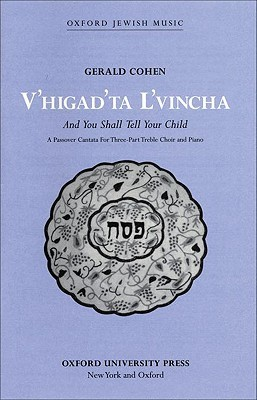 VHigadta LVincha (and You Shall Tell Your Child): Vocal Score Gerald Cohen