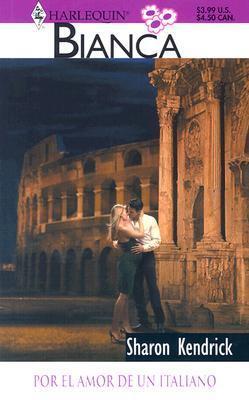 Por el Amor de un Italiano = The Italians Love-Child  by  Sharon Kendrick