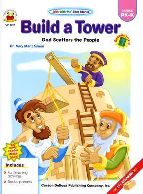 Build a Tower: God Scatters the People: Genesis 11:1-9 [With 111 Stickers]  by  Mary Manz Simon