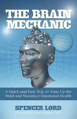 The Brain Mechanic  by  Spencer Lord
