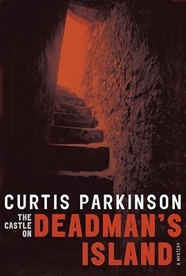 The Castle on Deadmans Island  by  Curtis Parkinson
