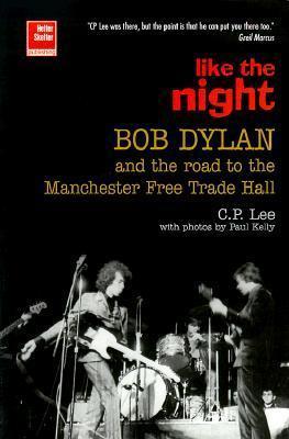 Bob Dylan: Like the Night C.P. Lee