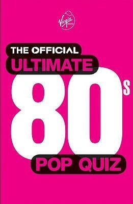 The Official Ultimate 80s Pop Quiz Martin Roach