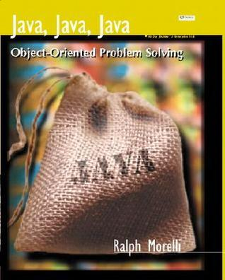 Java, Java, Java!: Object-Oriented Problem Solving [With CDROM] R. Morelli