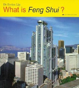 What Is Feng Shui?  by  Evelyn Lip