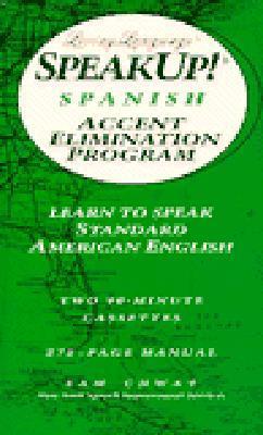 Speak Up!(r): Spanish Accent Elimination Program: Learn to Speak Standard American English (Living Language Speakup! Series) Sam Chwat