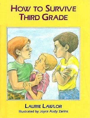 How to Survive Third Grade Laurie Lawlor