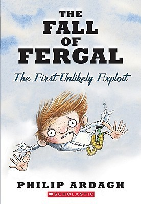 Fall of Fergal (Unlikely Exploits  by  Philip Ardagh