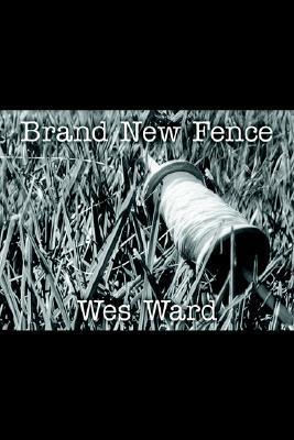Brand New Fence Wes Ward