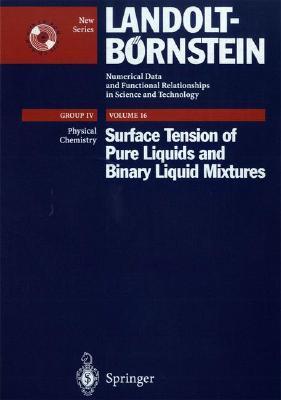 Surface Tension Of Pure Liquids And Binary Liquid Mixtures (Landolt Bornstein, 4/16)  by  Christian Wohlfarth