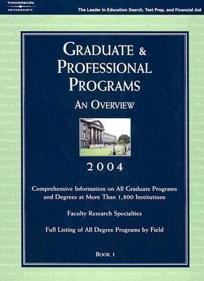 Grad Gdes Book 1: Grad/Prof Prg Orvw 2004  by  Petersons