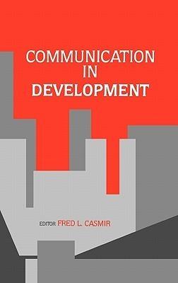 Communication in Development  by  Fred L. Casmir