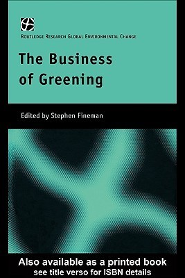 The Business of Greening  by  Stephen Fineman