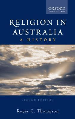 Religion in Australia  by  Roger Thompson