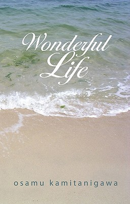 Wonderful Life  by  Osamu Kamitanigawa